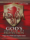 Psalm 91 God s Shield of Protection Workbook Leader Guide