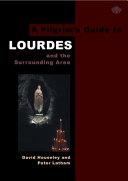 A Pilgrim's Guide to Lourdes
