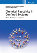 Chemical Reactivity in Confined Systems Book