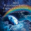 2022 Pleiadian Earth Energy Calendar