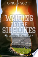"""""""Waiting on the Sidelines"""" by Ginger Scott"""