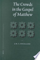 The Crowds In The Gospel Of Matthew Electronic Resource  Book PDF