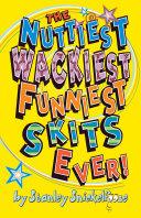 The Nuttiest, Wackiest, Funniest, Skits Ever!