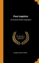 Pure Logistics: The Science of War Preparation