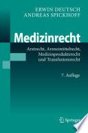 Medizinrecht  : Arztrecht, Arzneimittelrecht, Medizinprodukterecht und Transfusionsrecht