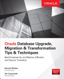 Oracle Database Upgrade  Migration   Transformation Tips   Techniques