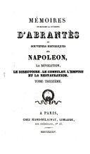 Mémoires de Madame la Duchesse D'Abrantès, ou souvenirs historiques sur Napoléon, la Révolution, le Directoire, le Consulat, l'Empire et la Restauration
