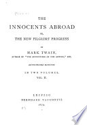 The Innocents Abroad  Or  The New Pilgrims  Progress Book