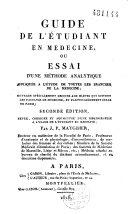 Guide de l'étudiant en médecine, ou Essai d'une méthode analytique appliquée à l'étude de toutes les branches de la médecine