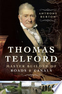 Thomas Telford : master builder of roads and canals