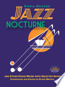 Jazz Nocturne and Other Piano Music with Selected Songs