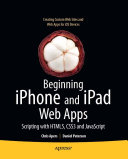 Beginning iPhone and iPad Web Apps