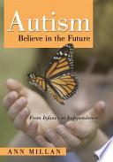 Autism Believe in the Future Book PDF