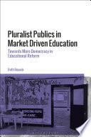 Pluralist Publics in Market Driven Education