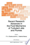 Recent Research Advances in the Fluid Mechanics of Turbulent Jets and Plumes Book