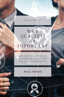 Why Quality is Important and How It Applies in Diverse Business and Social Environments, Volume II Book