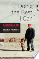 """Doing the Best I Can: Fatherhood in the Inner City"" by Kathryn Edin, Timothy J. Nelson"