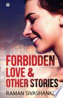 Forbidden Love   Other Stories