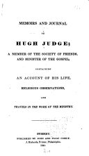 Memoirs and Journal of Hugh Judge: A Member of the Society ...