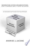 Information System Implementations Using A Leadership Quality Matrix For Success Book PDF