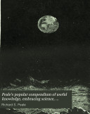 Peale's Popular Compendium of Useful Knowledge, Embracing Science, History, Biography and Industrial Statistics Arranged in the Most Attractive and Instructive Form