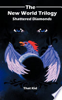 The New World Trilogy  Shattered Diamonds