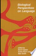 Biological Perspectives on Language