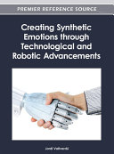 Creating Synthetic Emotions through Technological and Robotic Advancements