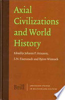 Axial Civilizations And World History Book