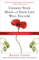 Change Your Mind and Your Life Will Follow Book