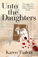 Unto the Daughters: The Legacy of an Honor Killing in a ...