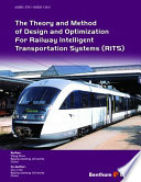 The Theory and Method of Design and Optimization for Railway Intelligent Transportation Systems  RITS