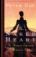 The Naked Heart  The Bourgeois Experience Victoria to Freud