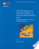 The Development Of Electricity Markets In The Euro Mediterranean Area Book PDF