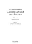 The Grove Encyclopedia of Classical Art and Architecture: Macedonia to Zygouries
