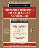 Pdf Mike Meyers' Guide to Supporting Windows 7 for CompTIA A+ Certification (Exams 701 & 702) Telecharger