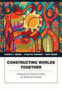 Constructing Worlds Together