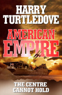 American Empire: The Centre Cannot Hold