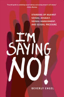 link to I'm saying no! : standing up against sexual assault, sexual harassment, and sexual pressure in the TCC library catalog