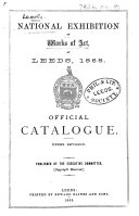 National Exhibition of Works of Art  at Leeds  1868  Official Catalogue under revision  Published by the Executive Committee