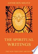 The Spiritual Writings Of Annie Rix Militz