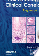 An Atlas of Hair Pathology with Clinical Correlations  Second Edition