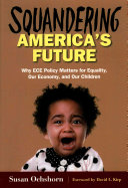 Squandering America s Future