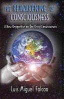The Reawakening of Consciousness