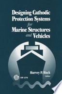 Designing Cathodic Protection Systems for Marine Structures and Vehicles