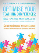 Optimise Your Teaching Competences  New Teaching Methodologies and CLIL Applications in Foreign Languages