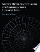 Speech Development Guide for Children with Hearing Loss Book