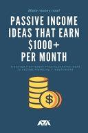 Passive Income Ideas That Earn $1000+ Per Month Pdf/ePub eBook
