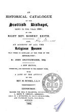 An Historical Catalogue Of The Scottish Bishops Down To The Year 1688