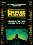 From a Certain Point of View: The Empire Strikes Back (Star Wars) Book